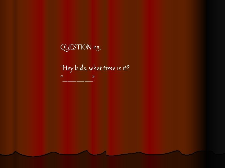 QUESTION #3: