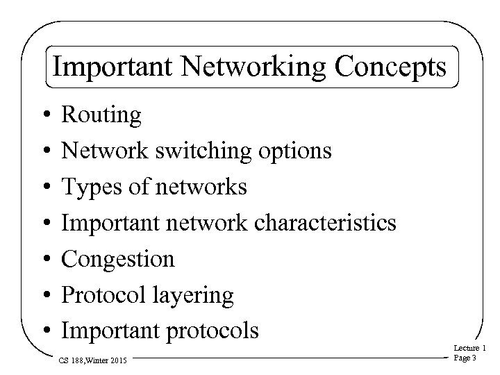 Important Networking Concepts • • Routing Network switching options Types of networks Important network