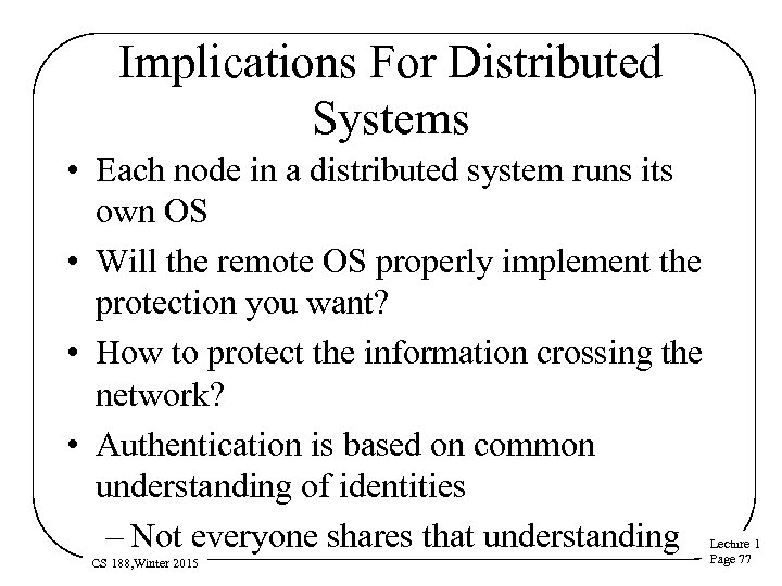Implications For Distributed Systems • Each node in a distributed system runs its own