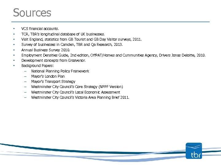Sources • • VCS financial accounts. TCR, TBR's longitudinal database of UK businesses. Visit
