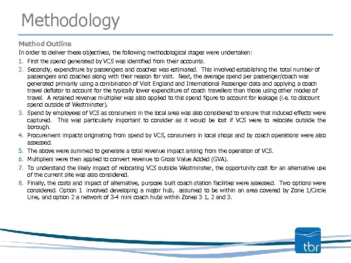 Methodology Method Outline In order to deliver these objectives, the following methodological stages were