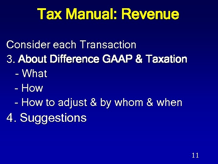 Tax Manual: Revenue Consider each Transaction 3. About Difference GAAP & Taxation - What