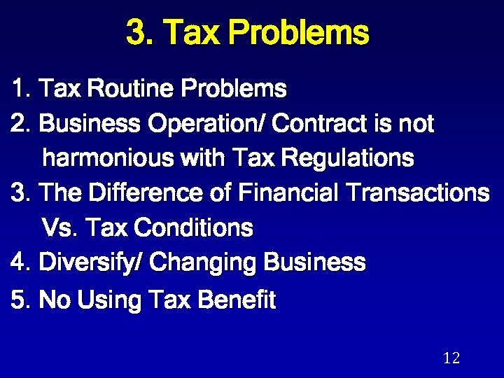 3. Tax Problems 1. Tax Routine Problems 2. Business Operation/ Contract is not harmonious