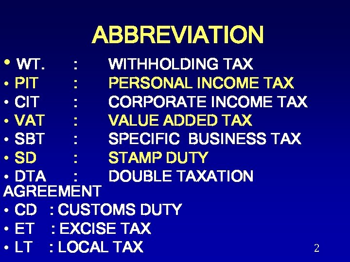 ABBREVIATION • WT. : WITHHOLDING TAX • PIT : PERSONAL INCOME TAX • CIT