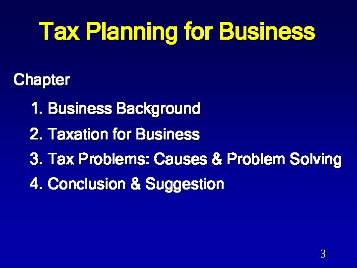 Tax Planning for Business Chapter 1. Business Background 2. Taxation for Business 3. Tax