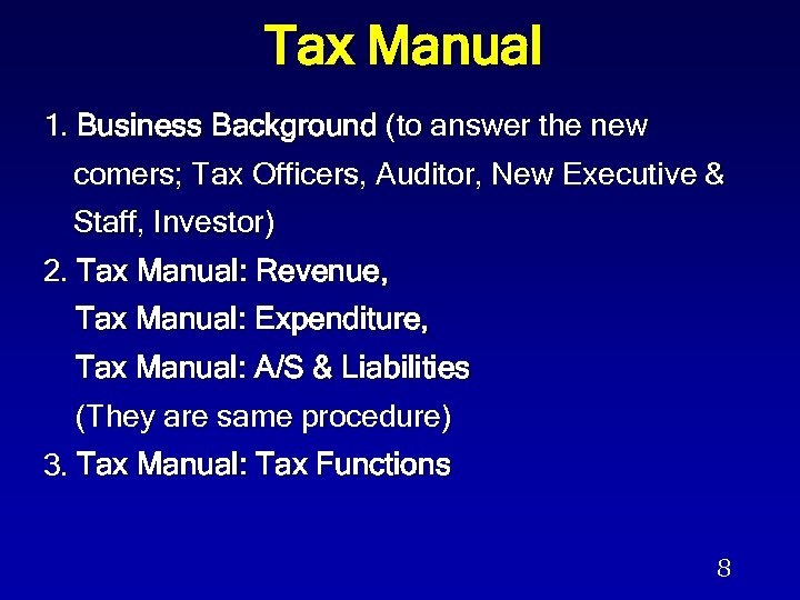 Tax Manual 1. Business Background (to answer the new comers; Tax Officers, Auditor, New
