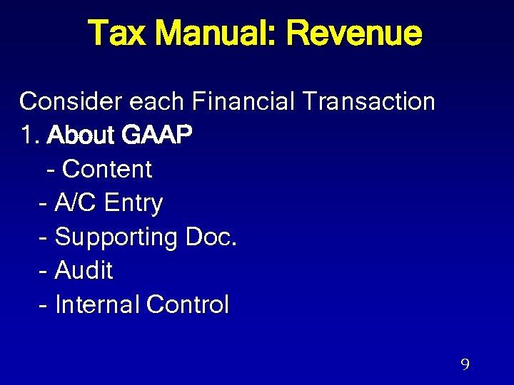 Tax Manual: Revenue Consider each Financial Transaction 1. About GAAP - Content - A/C