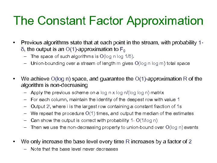 The Constant Factor Approximation • Previous algorithms state that at each point in the