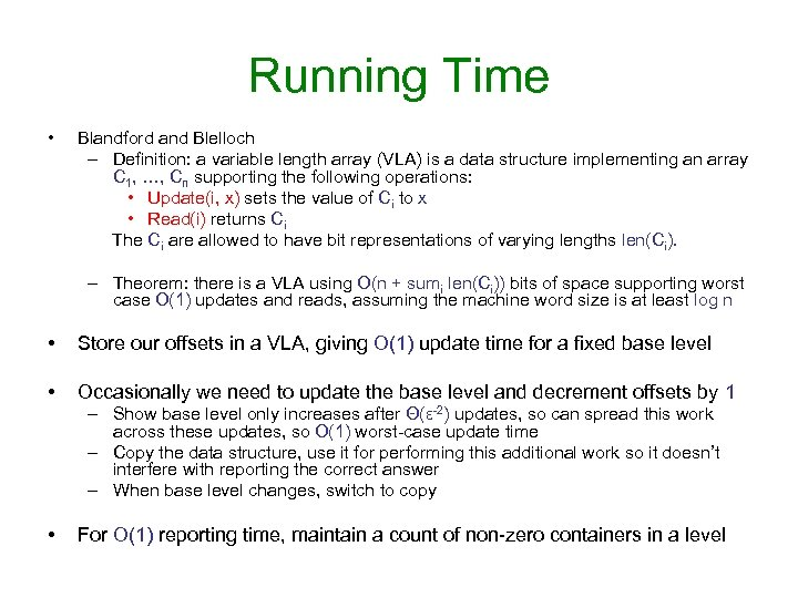 Running Time • Blandford and Blelloch – Definition: a variable length array (VLA) is