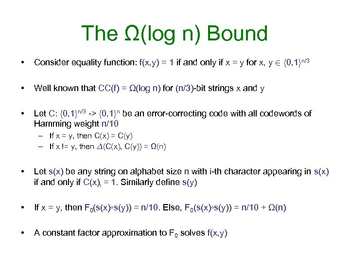 The Ω(log n) Bound • Consider equality function: f(x, y) = 1 if and
