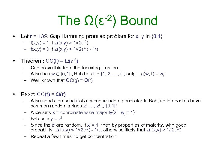 The Ω(ε-2) Bound • Let r = 1/ε 2. Gap Hamming promise problem for