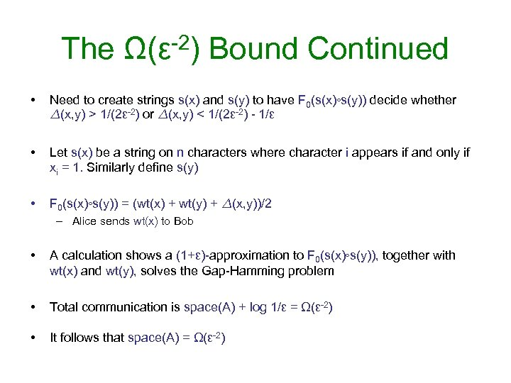 The Ω(ε-2) Bound Continued • Need to create strings s(x) and s(y) to have