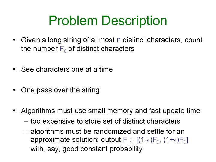 Problem Description • Given a long string of at most n distinct characters, count
