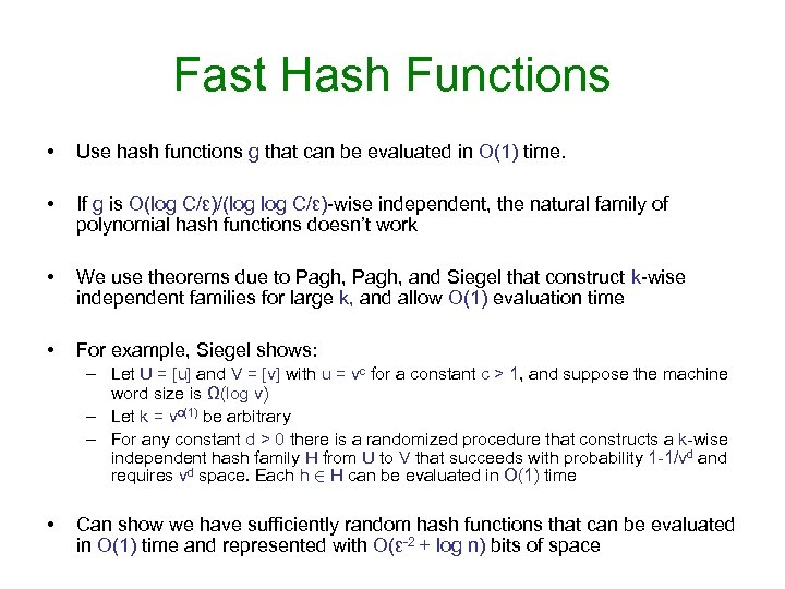 Fast Hash Functions • Use hash functions g that can be evaluated in O(1)
