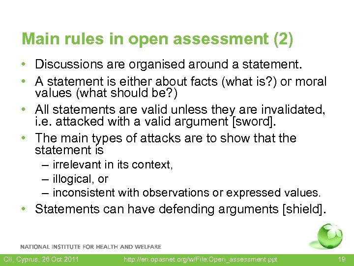 Main rules in open assessment (2) • Discussions are organised around a statement. •