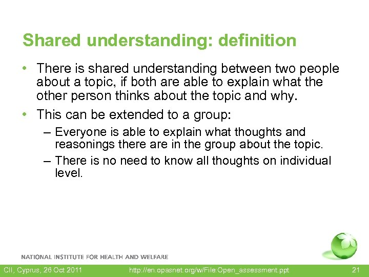 Shared understanding: definition • There is shared understanding between two people about a topic,