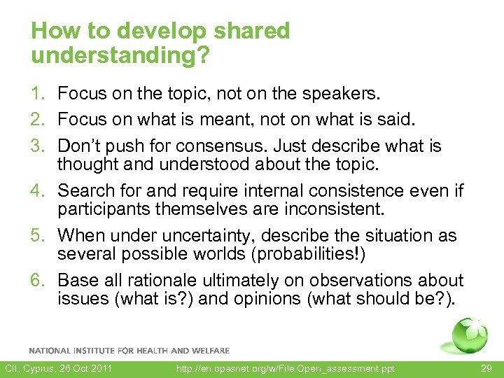 How to develop shared understanding? 1. Focus on the topic, not on the speakers.