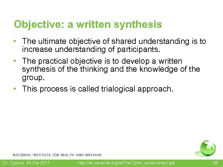 Objective: a written synthesis • The ultimate objective of shared understanding is to increase