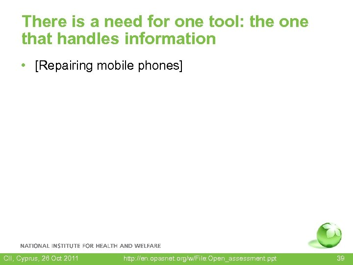 There is a need for one tool: the one that handles information • [Repairing