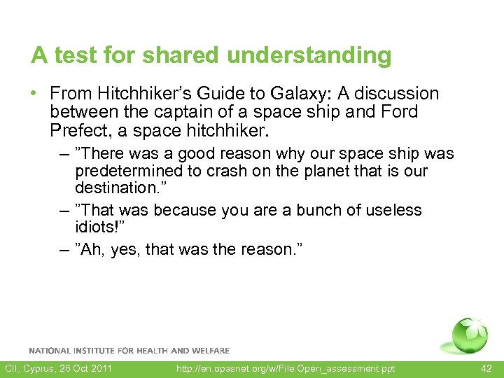 A test for shared understanding • From Hitchhiker's Guide to Galaxy: A discussion between