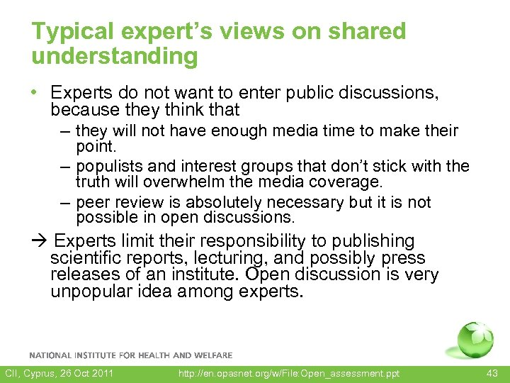 Typical expert's views on shared understanding • Experts do not want to enter public