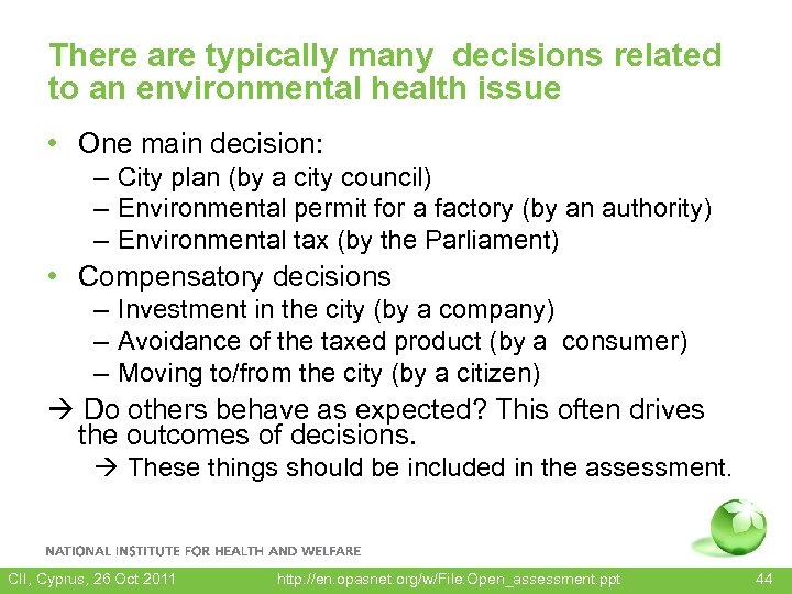 There are typically many decisions related to an environmental health issue • One main