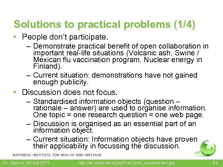 Solutions to practical problems (1/4) • People don't participate. – Demonstrate practical benefit of
