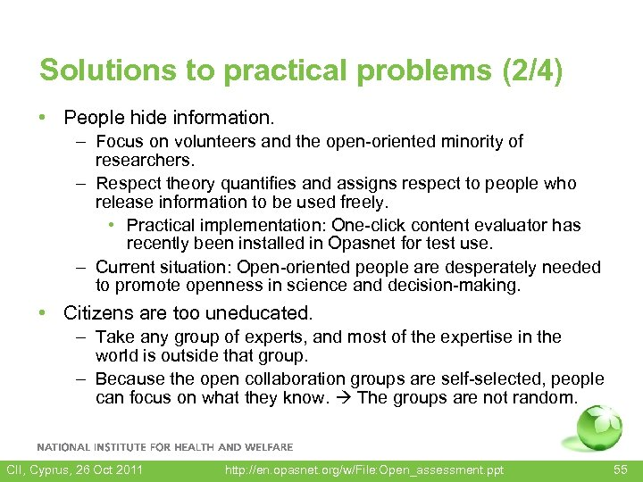 Solutions to practical problems (2/4) • People hide information. – Focus on volunteers and