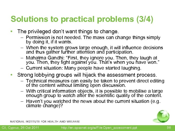 Solutions to practical problems (3/4) • The privileged don't want things to change. –