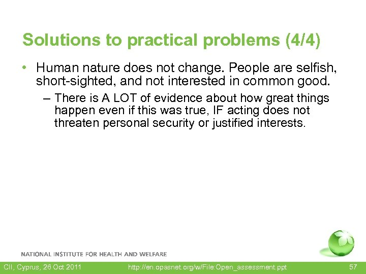 Solutions to practical problems (4/4) • Human nature does not change. People are selfish,
