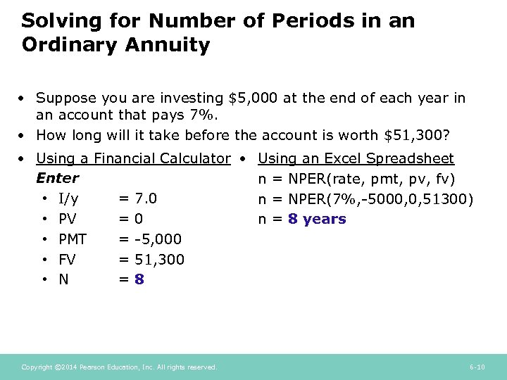 Solving for Number of Periods in an Ordinary Annuity • Suppose you are investing