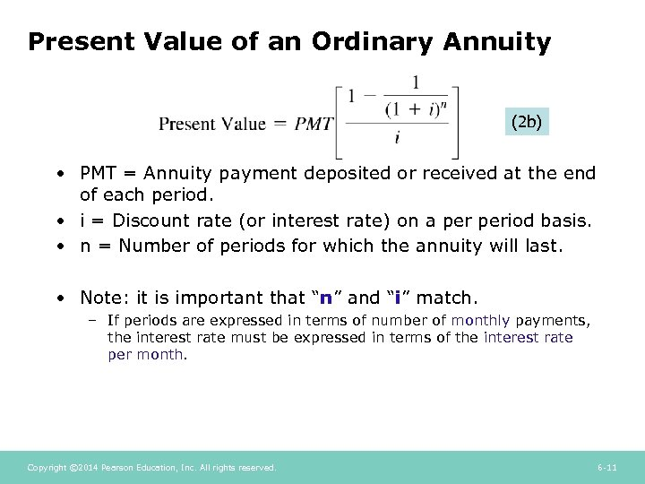 Present Value of an Ordinary Annuity (2 b) • PMT = Annuity payment deposited