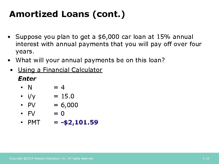 Amortized Loans (cont. ) • Suppose you plan to get a $6, 000 car