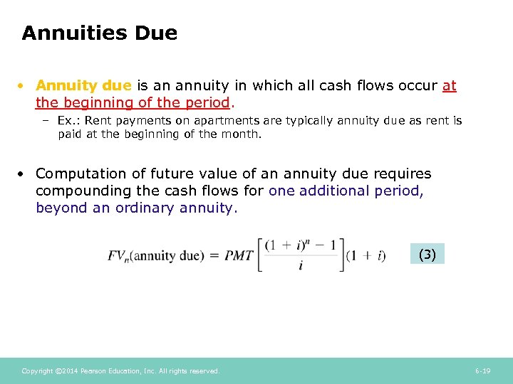 Annuities Due • Annuity due is an annuity in which all cash flows occur