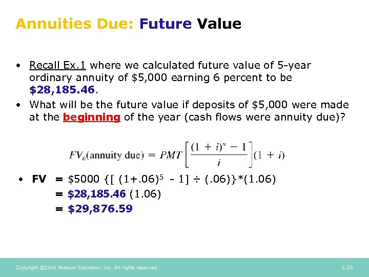 Annuities Due: Future Value • Recall Ex. 1 where we calculated future value of