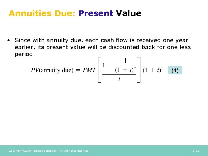 Annuities Due: Present Value • Since with annuity due, each cash flow is received