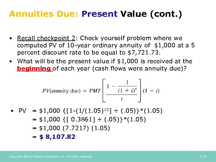 Annuities Due: Present Value (cont. ) • Recall checkpoint 2: Check yourself problem where