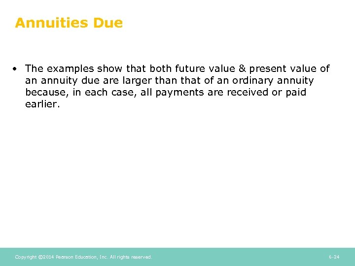 Annuities Due • The examples show that both future value & present value of