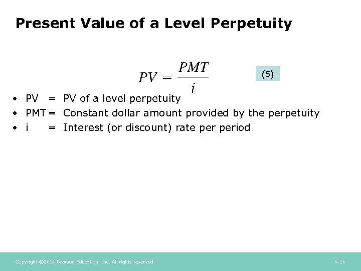 Present Value of a Level Perpetuity (5) • PV = PV of a level