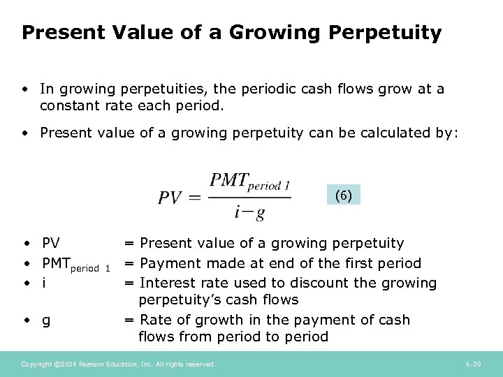 Present Value of a Growing Perpetuity • In growing perpetuities, the periodic cash flows