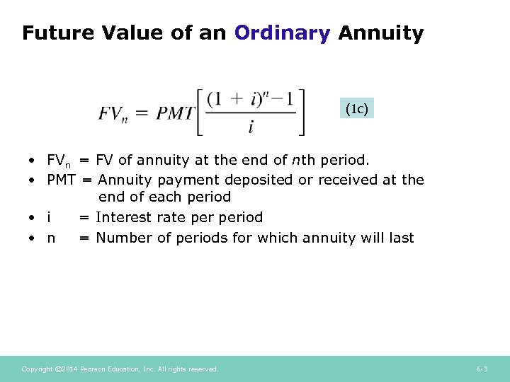 Future Value of an Ordinary Annuity (1 c) • FVn = FV of annuity