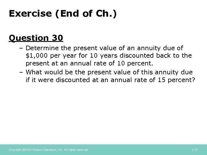 Exercise (End of Ch. ) Question 30 – Determine the present value of an