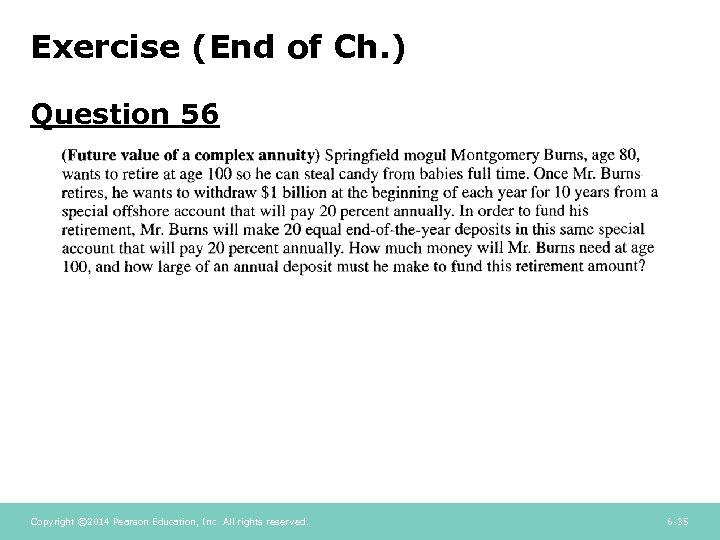 Exercise (End of Ch. ) Question 56 Copyright © 2014 Pearson Education, Inc. All