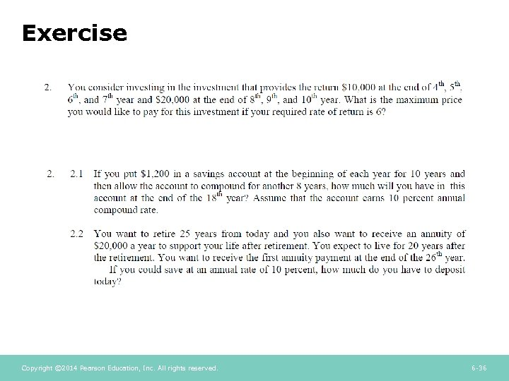 Exercise Copyright © 2014 Pearson Education, Inc. All rights reserved. 6 -36
