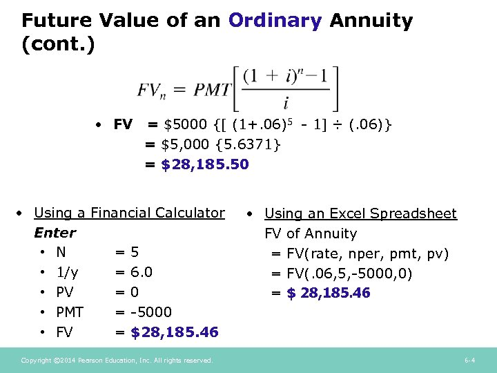 Future Value of an Ordinary Annuity (cont. ) • FV = $5000 {[ (1+.