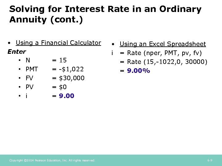 Solving for Interest Rate in an Ordinary Annuity (cont. ) • Using a Financial
