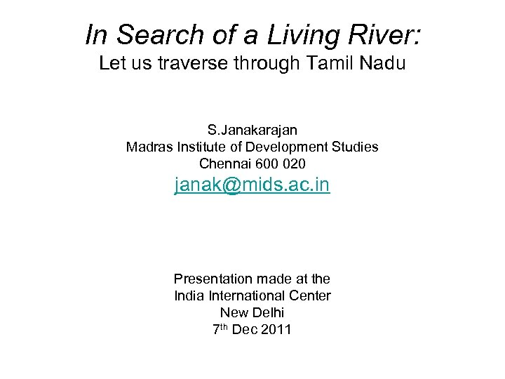 In Search of a Living River: Let us traverse through Tamil Nadu S. Janakarajan