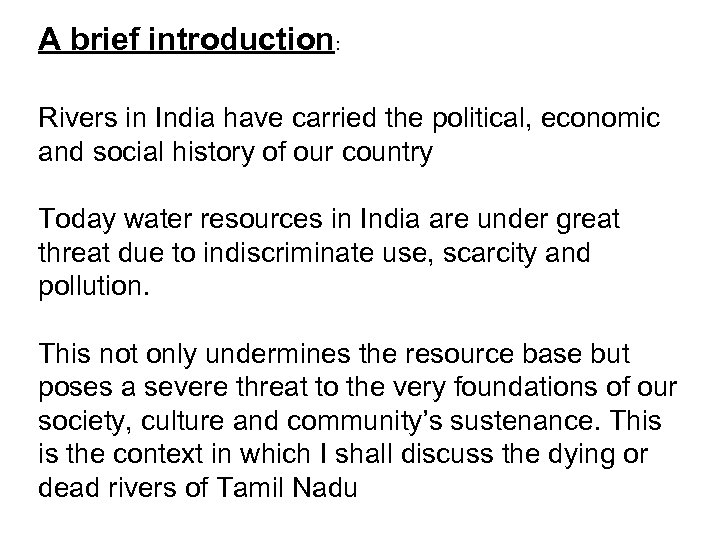 A brief introduction: Rivers in India have carried the political, economic and social history