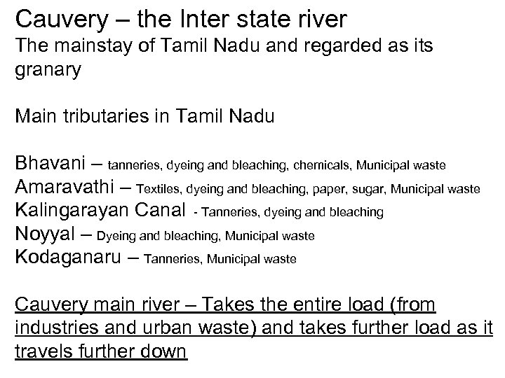 Cauvery – the Inter state river The mainstay of Tamil Nadu and regarded as