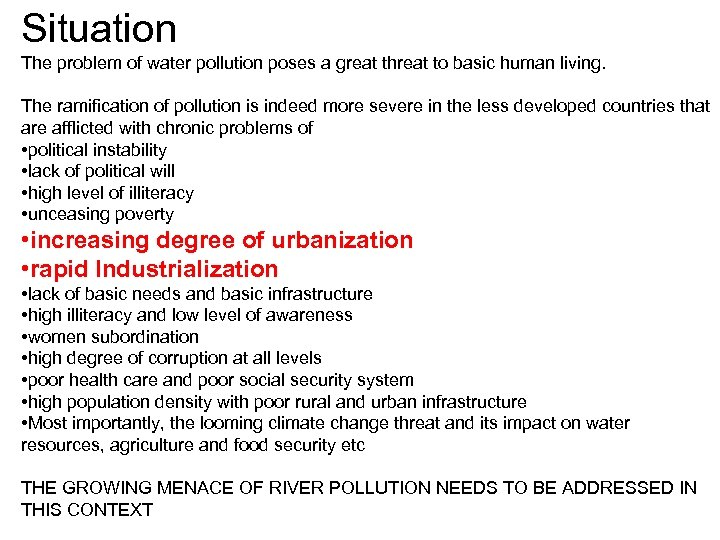 Situation The problem of water pollution poses a great threat to basic human living.